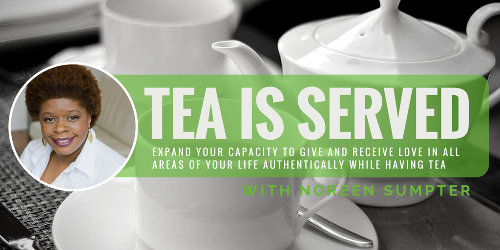 Tea Is Served with Noreen Sumpter